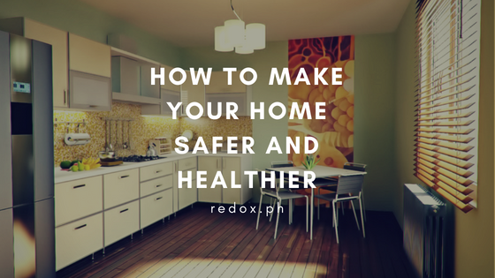 how to make your home safer and healthier